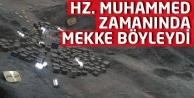 Hz. Muhammed zamanında Mekke böyleydi...