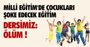 İLKÖĞRETİM ÖĞRENCİLERİNE KORKUTAN EĞİTİM !