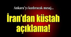 İrandan Ankarayı kızdıracak mesaj!