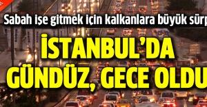 İstanbul'da gündüz, gece oldu
