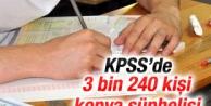 KPSSde 3 bin 240 kişi kopya şüphelisi