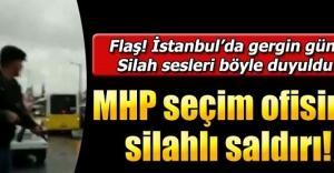 MHP seçim bürosuna saldırı!