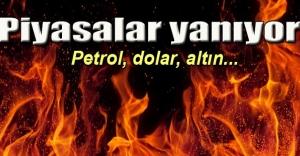 Piyasalar yangın yeri!