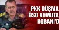 PKK düşmanı ÖSO komutanı Kobanide!