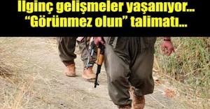 PKKdan örgüt mensuplarına görünmez ol talimatı