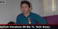 Protezine haciz gelen Gazinin hesabına 98 bin TL yattı ama!..