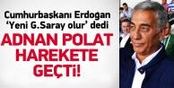 Erdoğan istedi, Polat harekete geçti!