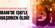 Taraftar grubu lideri Kobanide öldürüldü...