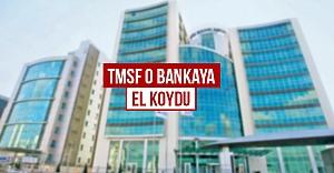TMSF o bankaya el koydu!