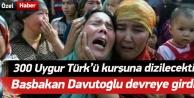 Türkiye 300 Uygur Türkü için devreye girdi