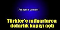 Türkler'e milyarlarca dolarlık kapıyı...