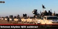Türkmen köyüne IŞİD saldırısı: 2si çocuk 10 ölü