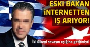 Yunanistan'ın eski bakan internetten iş arıyor!