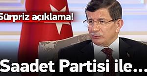 Davutoğlu'ndan sürpriz 'Saadet Partisi' açıklaması