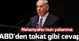 Netanyahu'nun yalanına ABD'den tokat gibi cevap
