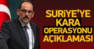 İbrahim Kalın'dan Suriye'ye operasyon açıklaması