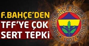 Fenerbahçe'den TFF'ye çok sert tepki!