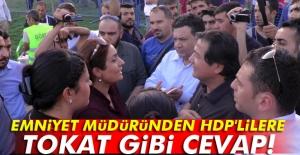 Emniyet müdüründen HDP'lilere tokat gibi cevap