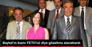 Baykal'ın Kızını FETO'cü Diye Gözaltına Alacaklardı