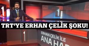 Erhan Çelik TRT'yi eritti!