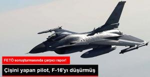 FETÖ Soruşturmasında Çarpıcı Rapor: Çişini Yapan Pilot F-16'yı Düşürmüş