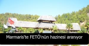 Marmaris'te FETÖ'nün hazinesi aranıyor