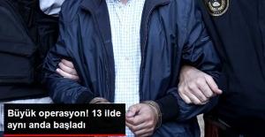 Nevşehir Merkezli 13 İlde FETÖ Operasyonu!