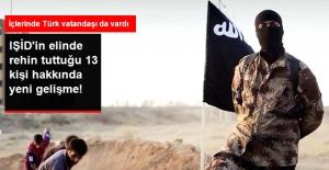 Son Dakika! IŞİD'in Elinde Tuttuğu 1'i Türk 13 Kişi Kurtarıldı