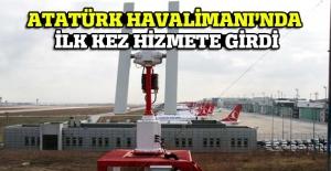 İlk kez Atatürk Havalimanı'nda hizmete girdi