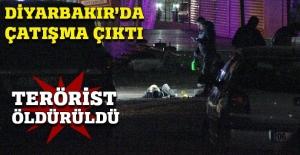 Diyarbakır'da çatışma çıktı, terörist öldürüldü
