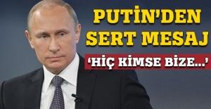 Rusya Devlet Başkanı Putin'den sert mesaj!
