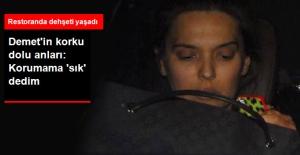 Demet Akalın Restoran Saldırısını Anlattı: Korumama 'Sık' Dedim