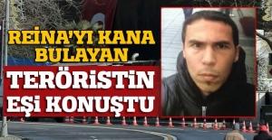 Reina saldırganının gözaltına alınan eşi ifade verdi