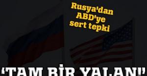 Rusya'dan sert tepki: Tam bir yalan ve fiyasko