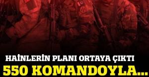 550 komandoyla Beştepe'yi basacaklardı