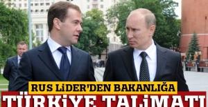 Medvedev'den bakanlığa Türkiye talimatı