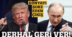 Trump'tan Rusya'yı şok eden mesaj: Geri ver!