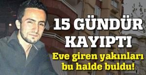 15 gündür haber alınamayan genç evinde ölü bulundu