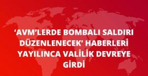 Ankara Valiliği 'AVM'lerde Bombalı Saldırı Hazırlığı' Haberini