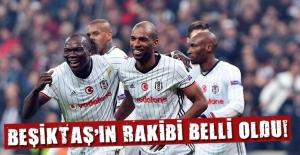 Beşiktaş'ın UEFA'daki rakibi belli oldu | Beşiktaş'ın rakibi belli oldu mu?