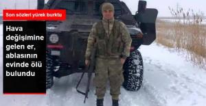 Hava Değişimine Gelen Asker, Ablasının Evinde Ölü Bulundu