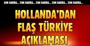 Hollanda'dan flaş 'Türkiye' açıklaması