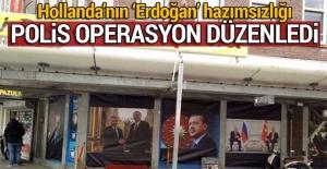 Hollanda polisinden Erdoğan posterlerinin asıldığı işyerine operasyon