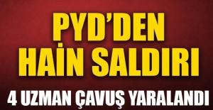 PYD Türk askerine saldırdı: 4 yaralı