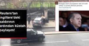 Reuters'tan Londra Parlamento Saldırısıyla İlgili Skandal Erdoğan Paylaşımı