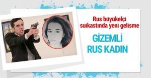 Rus Büyükelçi suikastınde gizemli Rus kadın tutuklandı