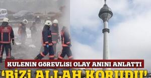 TV kulesinin güvenliği: Bizi Allah korudu