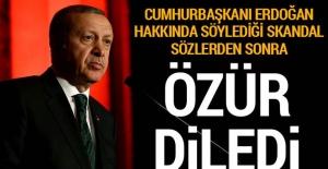 Cumhurbaşkanı Erdoğan hakkında söylediği skandal sözlerden sonra özür diledi