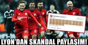 Lyon'dan skandal Beşiktaş paylaşımı!