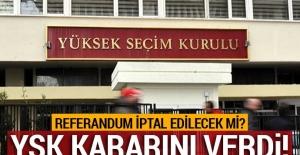 Son Dakika... YSK referandumun iptal istemini reddetti